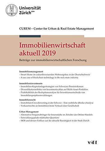 Immobilienwirtschaft aktuell 2019: Beiträge zur immobilienwirtschaftlichen Forschung