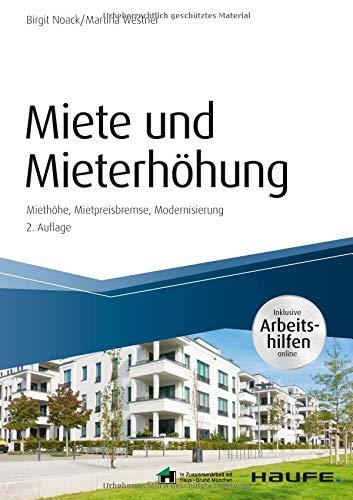Miete und Mieterhöhung - inkl. Arbeitshilfen online: Mietpreisbremse - Ausnahmen - Fristen (Haufe Fachbuch)