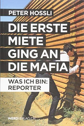 Die erste Miete ging an die Mafia: Was ich bin: Reporter