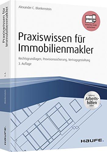 Praxiswissen für Immobilienmakler - inkl. Arbeitshilfen online: Rechtsgrundlagen, Provisionssicherung, Vertragsgestaltung (Haufe Fachbuch)