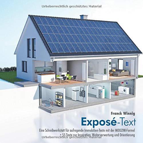 Exposé-Text: Eine Schreibwerkstatt für aufregende Immobilien-Texte mit der MOOZINI-Formel plus 55 Texte zur Inspiration, Weiterverwertung und Orientierung. (Expose-Texte, Band 2)
