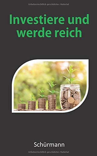 Investiere und werde reich