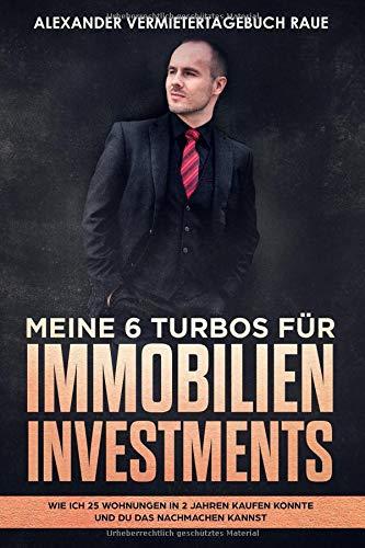 Meine 6 Turbos für Immobilien Investments: Wie ich 25 Wohnungen in 2 Jahren kaufen konnte und du das nachmachen kannst
