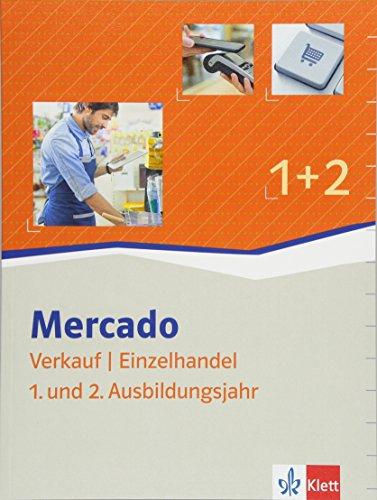 Mercado Verkauf/Einzelhandel 1+ 2: Schülerbuch 1. + 2. Ausbildungsjahr